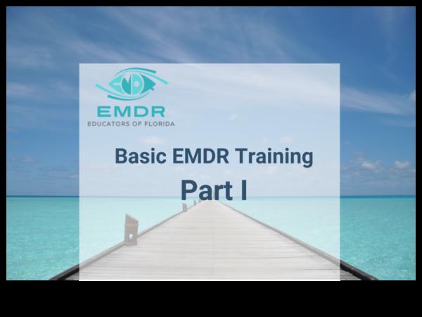 Basic EMDR Training Part I 1