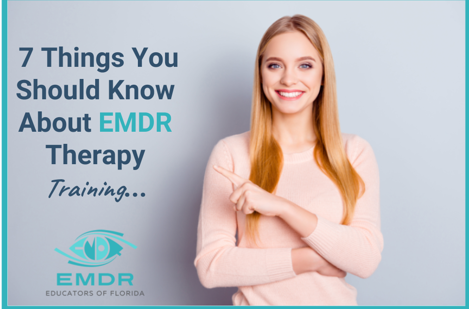 Top 7 Things You Should Know About EMDR Therapy Training