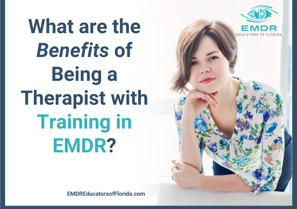 Being Therapist with Training in EMDR: The Benefits
